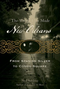 The World That Made New Orleans Book Cover