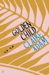 Golden Child Claire Adam